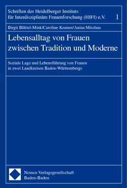 Lebensalltag von Frauen zwischen Tradition und Moderne von Blättel-Mink,  Birgit, Kramer,  Caroline, Mischau,  Anina