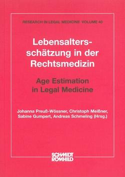Lebensaltersschätzung in der Rechtsmedizin / Age Estimation in Legal Medicine von Gumpert,  Sabine, Meissner,  Christoph, Preuß-Wössner,  Johanna, Schmeling,  Andreas