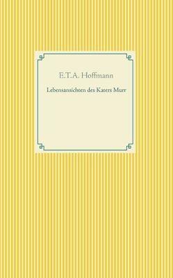 Lebensansichten des Katers Murr von Hoffmann,  E T A