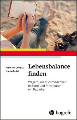 Lebensbalance finden von Collatz,  Annelen, Gudat,  Karin