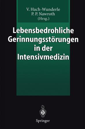 Lebensbedrohliche Gerinnungsstörungen in der Intensivmedizin von Hach-Wunderle,  Viola, Nawroth,  Peter P.