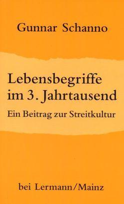 Lebensbegriffe im 3. Jahrtausend von Schanno,  Gunnar