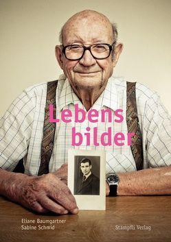 Lebensbilder von Baumgartner,  Eliane, Schmid,  Sabine