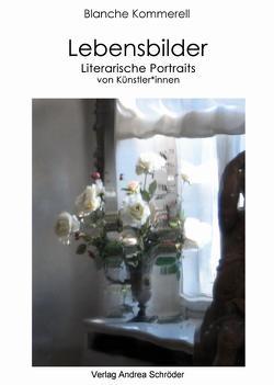 Lebensbilder von Kommerell,  Blanche, Kommerell,  Sebastian, Stefan,  Hunstein
