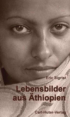 Lebensbilder aus Äthiopien von Sigrist,  Eric