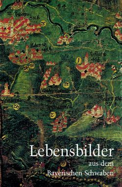 Lebensbilder aus dem Bayerischen Schwaben / Lebensbilder aus dem Bayerischen Schwaben 5 von Pölnitz,  Götz Freiherr von