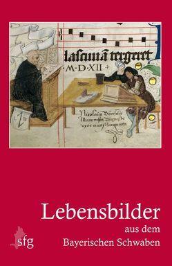 Lebensbilder aus dem Bayerischen Schwaben von Grünsteudel,  Günther, Sponsel,  Wilfried