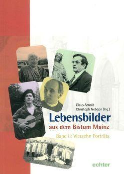 Lebensbilder aus dem Bistum Mainz von Arnold,  Claus, Nebgen,  Christoph