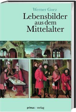 Lebensbilder aus dem Mittelalter von Goez,  Werner
