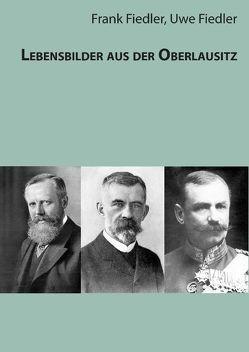 Lebensbilder aus der Oberlausitz von Fiedler,  Frank, Fiedler,  Uwe