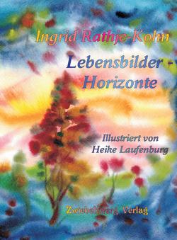 Lebensbilder – Horizonte von Laufenburg,  Heike, Rathje-Kohn,  Ingrid