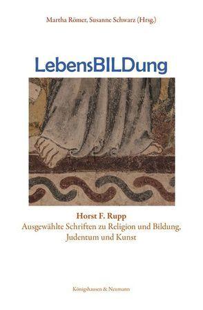 LebensBILDung von Römer,  Martha, Rupp,  Horst F., Schwarz,  Susanne