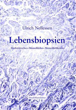 Lebensbiopsien von Nellessen,  Ulrich