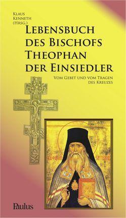 Lebensbuch des Bischofs Theophan der Einsiedler von Kenneth,  Klaus