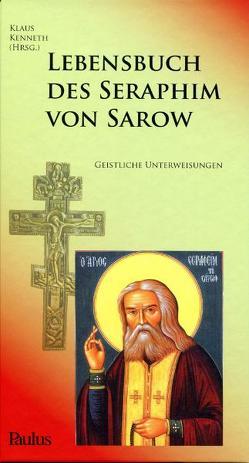 Lebensbuch des Seraphim von Sarow von Kenneth,  Klaus