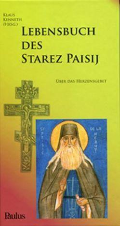 Lebensbuch des Starez Paisij von Kenneth,  Klaus, Prokopy,  Hierodiakon