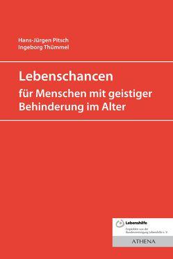 Lebenschancen für alte Menschen mit geistiger Behinderung von Pitsch,  Hans-Jürgen, Thümmel,  Ingeborg