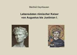 Lebensdaten römischer Kaiser von Augustus bis Justinian I. von Oeynhausen,  Manfred