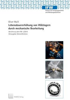 Lebensdauererhöhung von Wälzlagern durch mechanische Bearbeitung von Denkena,  Berend, Maiß,  Oliver