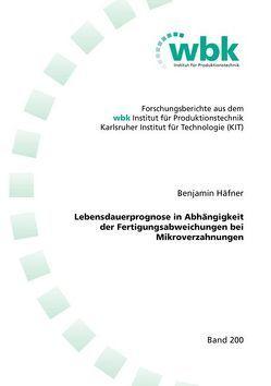 Lebensdauerprognose in Abhängigkeit der Fertigungsabweichungen bei Mikroverzahnungen von Häfner,  Benjamin
