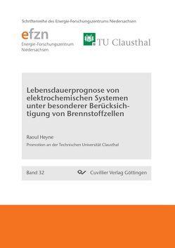 Lebensdauerprognose von elektrochemischen Systemen unter besonderer Berücksichtigung von Brennstoffzellen von Heyne,  Raoul
