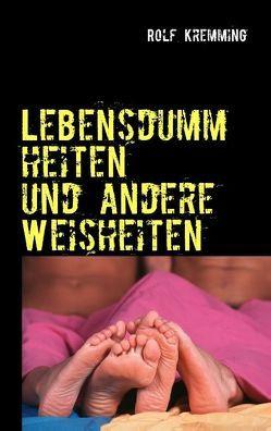Lebensdummheiten von Kremming,  Rolf