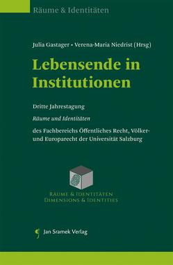 Lebensende in Institutionen von Gastager,  Julia, Niedrist,  Verena-Maria