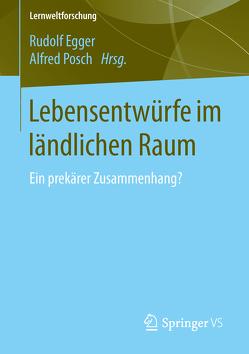 Lebensentwürfe im ländlichen Raum von Egger,  Rudolf, Posch,  Alfred