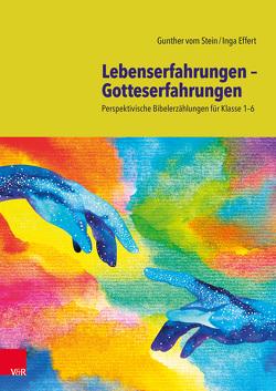 Lebenserfahrungen – Gotteserfahrungen von Effert,  Inga, vom Stein,  Gunther