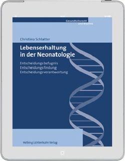 Lebenserhaltung in der Neonatologie von Schlatter,  Christina