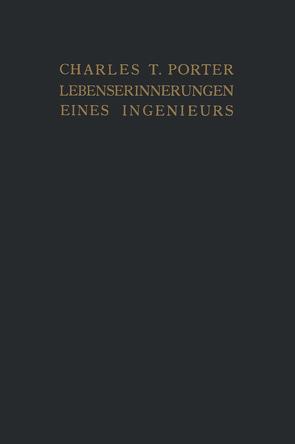 Lebenserinnerungen eines Ingenieurs von Nedden,  E., Nedden,  F., Porter,  Charles T.