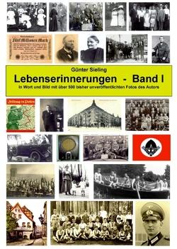 Lebenserinnerungen in Wort und Bild, Band I von Sieling,  Günter