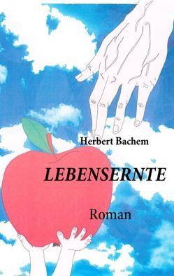 Lebensernte von Bachem,  Herbert