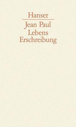 Lebenserschreibung von Jean Paul, Meißner,  Thomas, Pfotenhauer,  Helmut