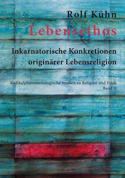Lebensethos von Kühn,  Rolf