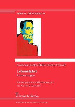 Lebensfahrt: Erinnerungen von Deutsch,  Georg B., Latzko,  Andreas, Latzko-Otaroff,  Stella