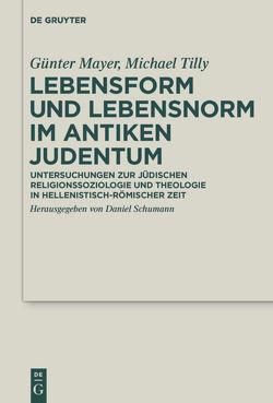 Lebensform und Lebensnorm im Antiken Judentum von Mayer,  Günter, Schümann,  Daniel, Tilly,  Michael