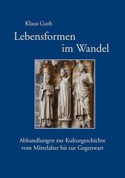 Lebensformen im Wandel von Guth,  Klaus, Imhof,  Michael