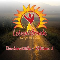 Lebensfreude to Go & Stay: Denkanstöße – Edition 1 von Bohl,  Cathleen, Ehrensberger,  Martin, Scharnbeck,  Harald