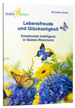 Lebensfreude und Glückseligkeit! von Haintz,  Dr. Michelle