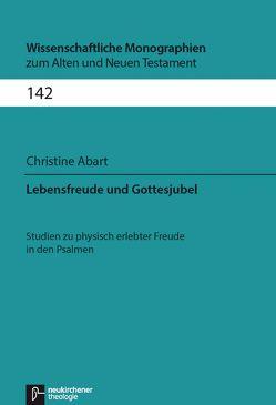 Lebensfreude und Gottesjubel von Abart,  Christine, Breytenbach,  Jan Cillers Cillers, Janowski,  Bernd, Lichtenberger,  Hermann, Schnocks,  Johannes