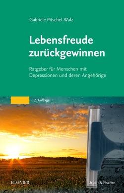Lebensfreude zurückgewinnen von Pitschel-Walz,  Gabriele