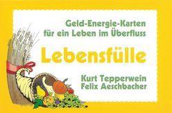 Lebensfülle von Aeschbacher,  Felix, Tepperwein,  Kurt