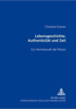Lebensgeschichte, Authentizität und Zeit von Kramer,  Christine