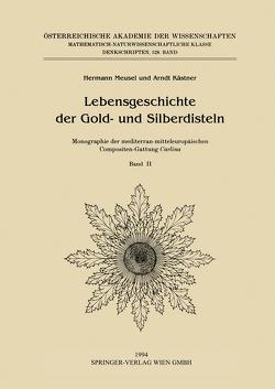Lebensgeschichte der Gold- und Silberdisteln Monographie der mediterran-mitteleuropäischen Compositen-Gattung Carlina von Ehrendorfer,  F., Kästner,  Arndt, Meusel,  Hermann, Vitek,  E., Werner,  K.