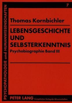 Lebensgeschichte und Selbsterkenntnis von Kornbichler,  Thomas