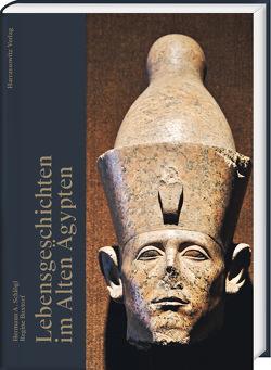 Lebensgeschichten im Alten Ägypten von Buxtorf,  Regine, Schlögl,  Hermann A