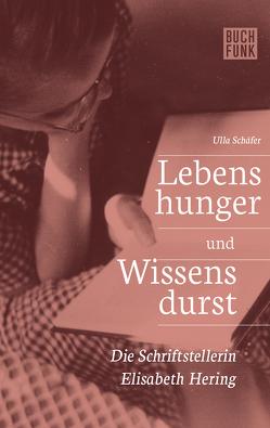 Lebenshunger und Wissensdurst von Schäfer,  Ulla