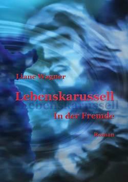Lebenskarussell von Wagner,  Liane