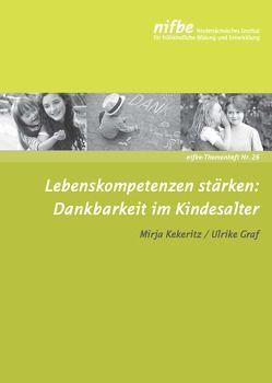 Lebenskompetenzen stärken: Dankbarkeit im Kindesalter von Graf,  Ulrike, Kekeritz,  Mirja